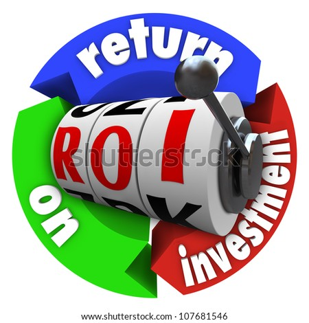 The term ROI on slot machine wheels surrounded by arrows reading Return on Investment, representing a big payout or lucky spin in financial and economic money matters - stock photo