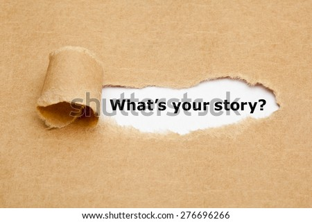 The text What's Your Story appearing behind torn brown paper.  - stock photo