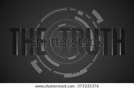 The truth on dark futuristic background - stock photo