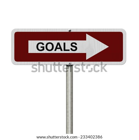The way to your goals, Red and white street sign with word Goals isolated on white