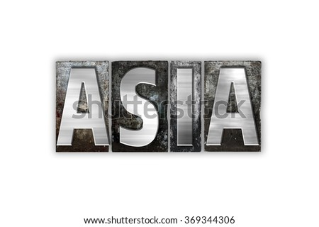 "The word ""Asia"" written in vintage metal letterpress type isolated on a white background."