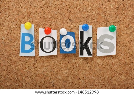 Word books cut out magazine letters stock photo 148512998 shutterstock the word books in cut out magazine letters pinned to a cork notice board books spiritdancerdesigns Images