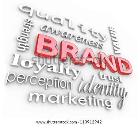 The word Brand and associated terms and phrases such as quality, loyalty, awareness, strength, perception, value, trust, identity and marketing - stock photo