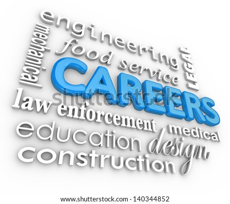 The word Careers on a 3d collage background including jobs such as education, law enforcement, engineering, construction, legal and more