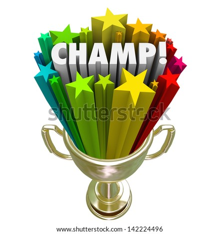 The word Champ in a gold trophy with colorful stars or fireworks around it to illustrate the winner or best performance by an athlete employee or other participant in a game or competition - stock photo