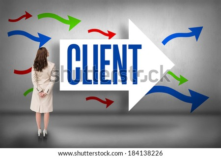 The word client and rear view of businesswoman against arrows pointing - stock photo