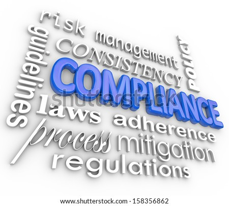 The word Compliance in blue 3d letters surrounded by related terms such as risk management, mitigation, guidelines, law, process, regulation, consistency, adherence and policy - stock photo