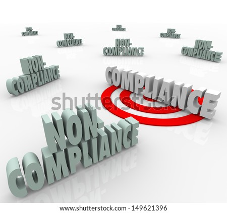 The word Compliance on a targeted bulls-eye vs other words Non-Comliant to illustrate the need to follow established guidelines and comply with regulation or laws - stock photo