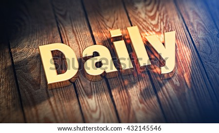"""The word """"Daily"""" is lined with gold letters on wooden planks. 3D illustration image - stock photo"""