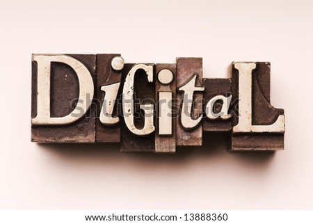 "The word ""Digital"" done in letterpress type. Hand tinted for an antique look"
