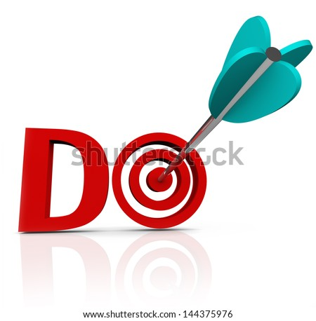 The word Do in red 3d letters with an arrow in a bulls-eye to symbolize taking action and having initiative to act in achieving or accomplishing a goal or mission
