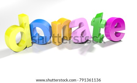 The word donate written with colorful 3D letters standing slightly bent on a white surface - 3D rendering illustration