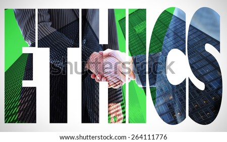 The word ethics and business people shaking hands against skyscraper - stock photo