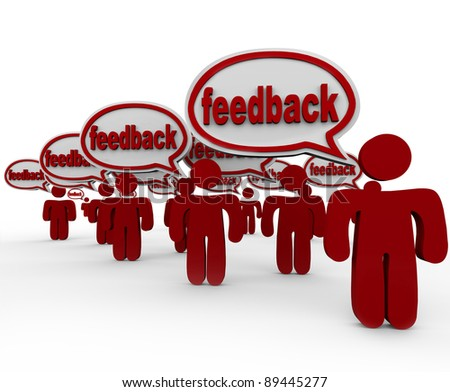 The word Feedback in many speech bubbles spoken by several people sharing their opinions and voicing concerns and criticism to communicate their thoughts - stock photo