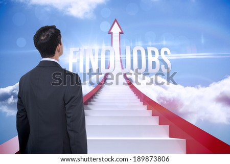 The word find jobs and asian businessman against red steps arrow pointing up against sky