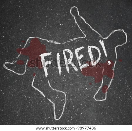 Chalk outline stock images royalty free images vectors the word fired on a chalk outline of a dead body symbolizing someone who has been pronofoot35fo Gallery