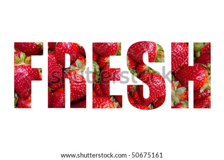 The word FRESH written with strawberries on a white background - stock photo
