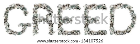 The word 'greed', made out of crimped 100$ bills. Isolated on white background. - stock photo