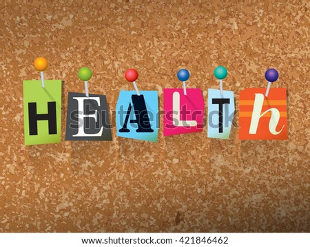 """The word """"HEALTH"""" written in cut letters and pinned to a cork bulletin board illustration.  - stock photo"""