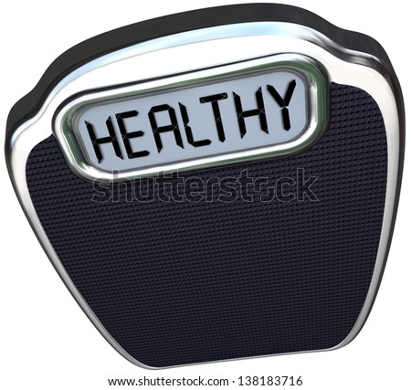 The word Healthy on a scale to illustrate being in good health and shape through diet and exercise to lose weight and body fat - stock photo