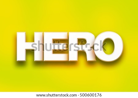 "The word ""Hero"" written in white 3D letters on a colorful background concept and theme."