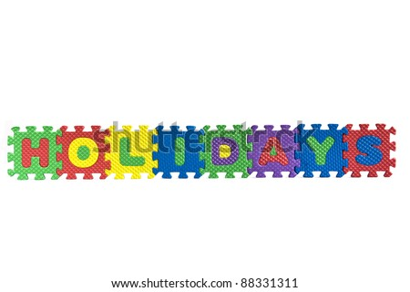 "The word ""Holidays"" written with alphabet puzzle letters isolated on white background"