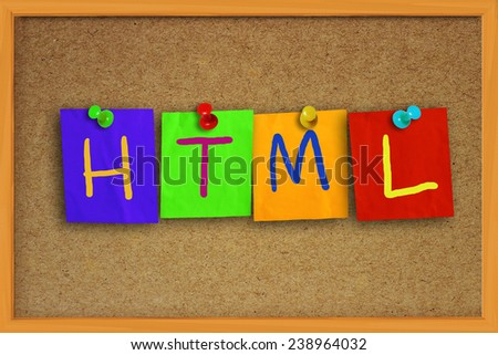 The word HTML written on sticky colored paper over cork board - stock photo