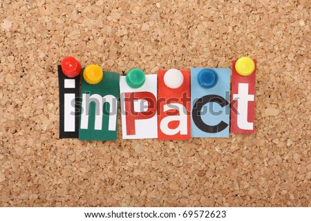 The word Impact in cut out magazine letters pinned to a cork notice board