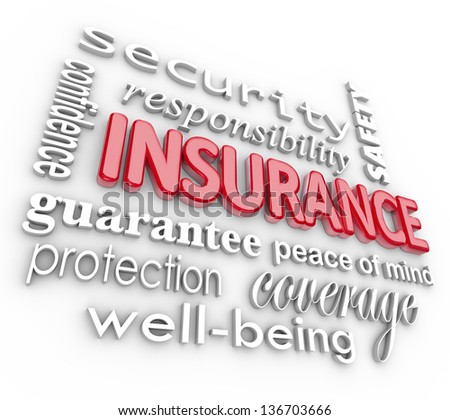 The word Insurance and related terms such as safety, security, confidence, guarantee, peace of mind, well-being, coverage and protection - stock photo