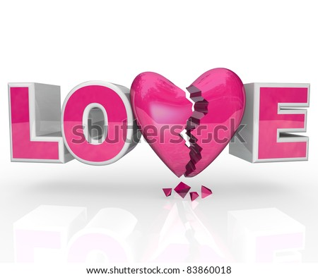 The word Love with a broken heart in place of the letter V representing a break up or dissolved relationship
