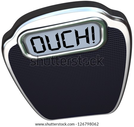 The word Ouch on a scale digital display representing pain from a heavy or obese person who needs to lose weight standing on it - stock photo