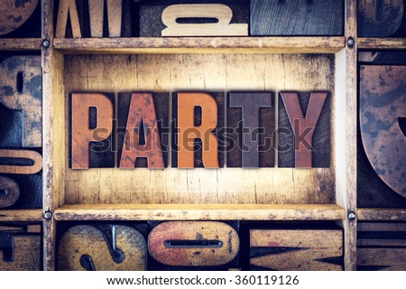 "The word ""Party"" written in vintage wooden letterpress type."