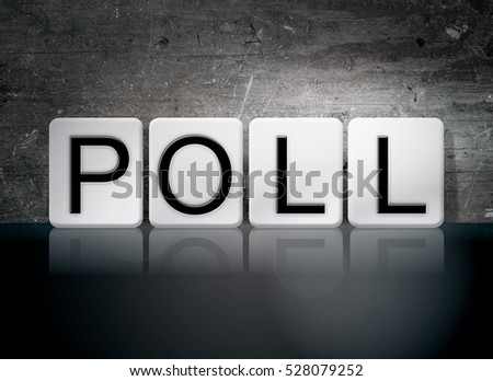 "The word ""Poll"" written in white tiles against a dark vintage grunge background."