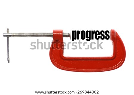 "The word ""progress"" is compressed with a vice.  - stock photo"