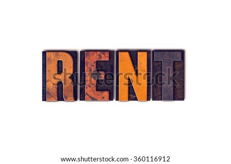 """The word """"Rent"""" written in isolated vintage wooden letterpress type on a white background. - stock photo"""