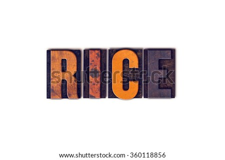 "The word ""Rice"" written in isolated vintage wooden letterpress type on a white background."