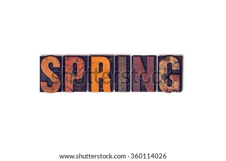 "The word ""Spring"" written in isolated vintage wooden letterpress type on a white background."