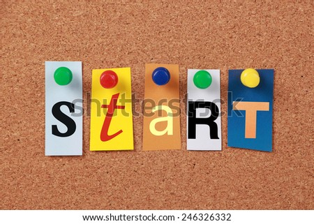 The word Start in cut out magazine letters pinned to a cork board. - stock photo