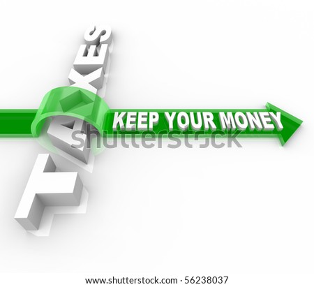 The word Taxes and Keep Your Money jumping over it on an arrow - stock photo