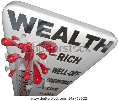 The word Wealth on a thermometer measuring your financial security and personal finances of money savings for the future