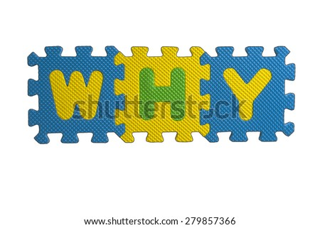 """The word """"WHY"""" written with alphabet puzzle letters isolated on white background. Alphabet puzzle pieces on white background - stock photo"""