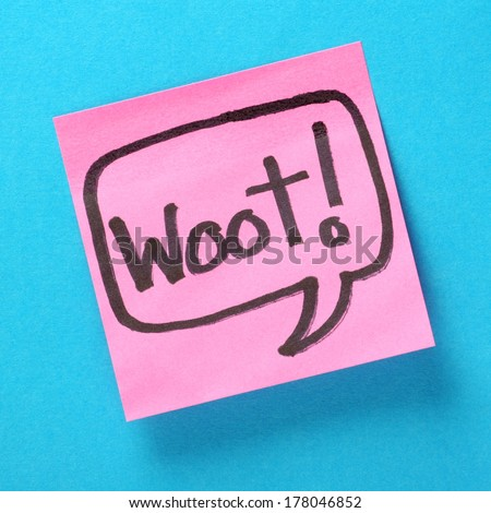 The word Woot written inside a speech bubble on pink sticky note attached to a blue paper background. Woot is used as an expression of enthusiasm or triumph - stock photo