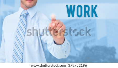 The word work and businessman in shirt pointing with his finger against low angle view of city buildings on sunny day - stock photo