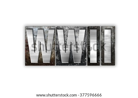"The word ""WWII"" written in vintage metal letterpress type isolated on a white background."
