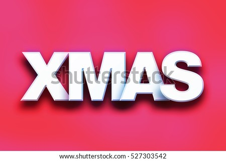 "The word ""Xmas"" written in white 3D letters on a colorful background concept and theme."