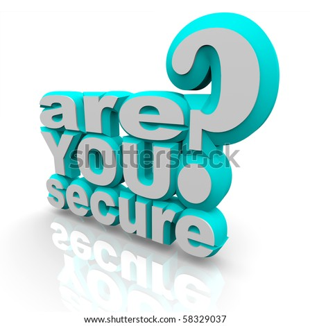 The words Are You Secure in 3d letters - stock photo