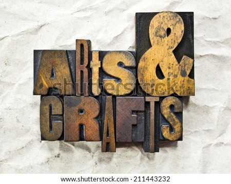 The words Arts & Crafts written in vintage wood letterpress type - stock photo