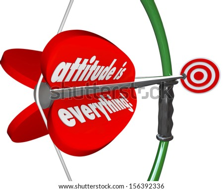 The words Attitude is Everything on a red arrow being aimed at a target to illustrate that a good outlook is essential to hitting the target and winning the game - stock photo