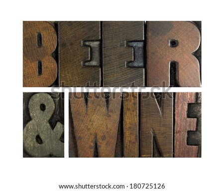 The words BEER AND WINE written in vintage letterpress type - stock photo