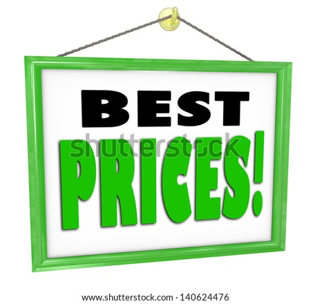 The words Best Prices on a sign hanging in a store window advdertising lowest cheapest costs around for goods and merchandise in comparison to other merchants - stock photo